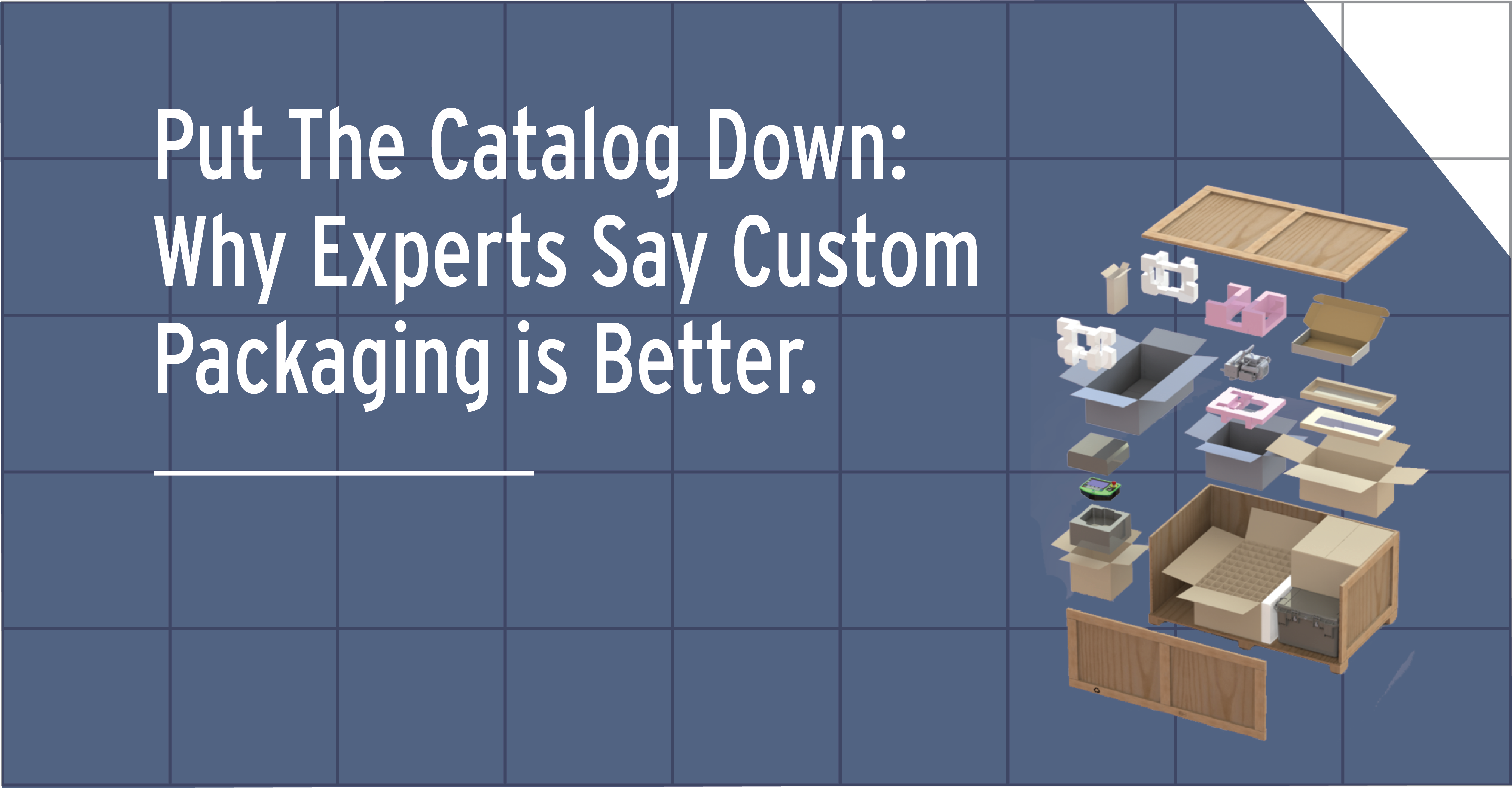 Put The Catalog Down: Why Experts Say Custom Packaging is Better
