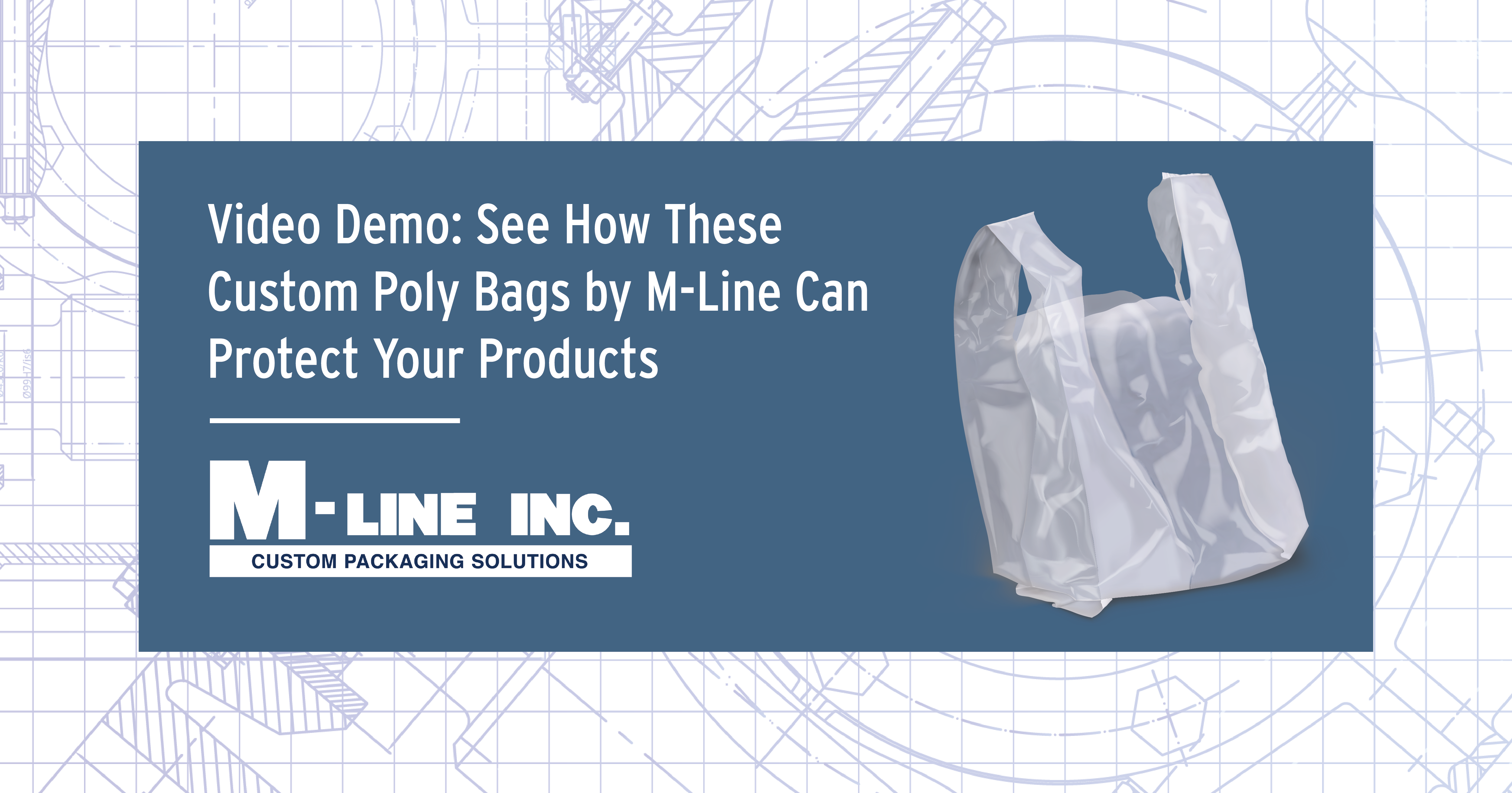 Video Demo: See How These Custom Poly Bags by M-Line Can Protect Your Products