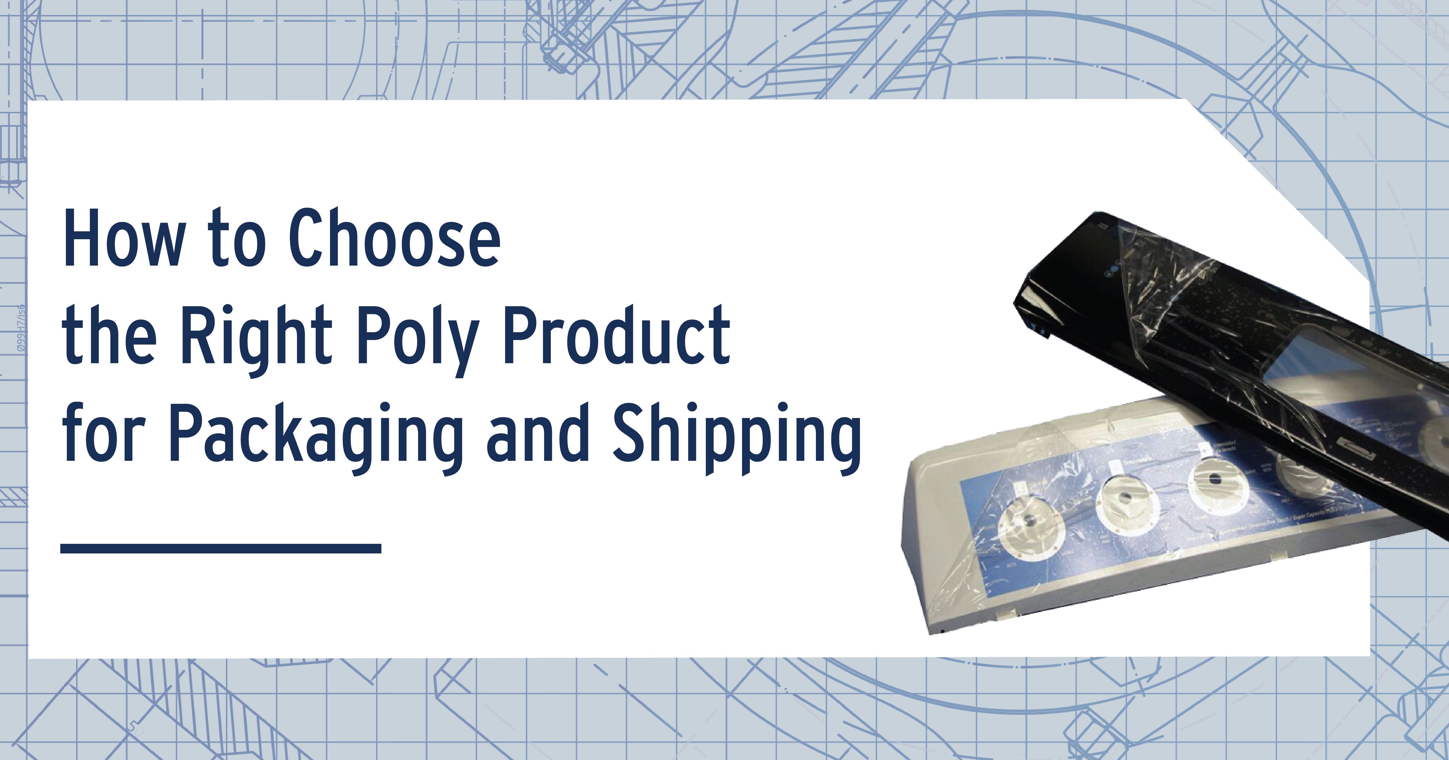 How to Choose the Right Poly Product for Packaging and Shipping
